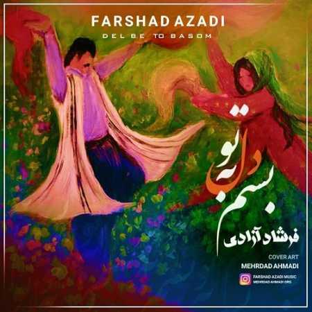 Farshad Azadi Del Be To Basom kermanshah music.ir  - دانلود آهنگ فرشاد آزادیدل به تو بسم